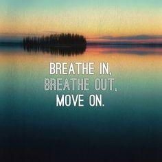 breathe move on