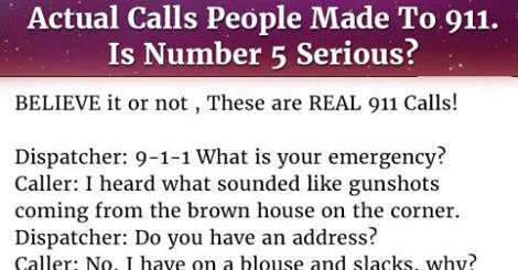 Actual Calls People Made To 911. Is Number 5 Serious? – I'm Just Sayin